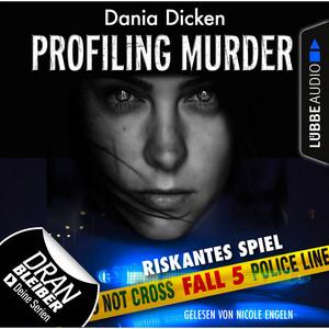 Laurie Walsh - Profiling Murder, Folge 5: Riskantes Spiel (Ungekürzt) Hörbuch kostenlos