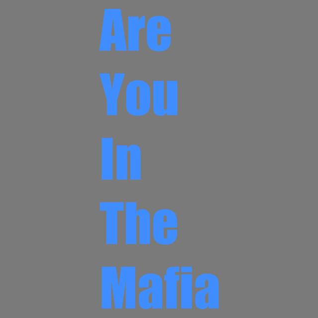Are You in the Mafia