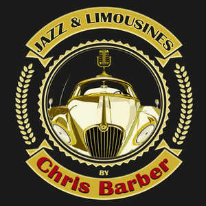 Jazz & Limousines by Chris Barber album