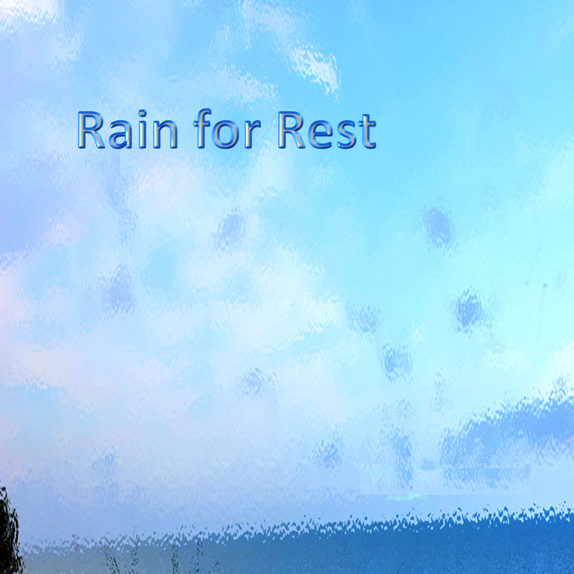 Rain for Rest (Loopable Soundscapes for Insomnia, Meditation, and Restless Children) Albumcover