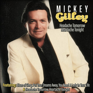 Mickey Gilley - Headache Tomorrow, Heartache
