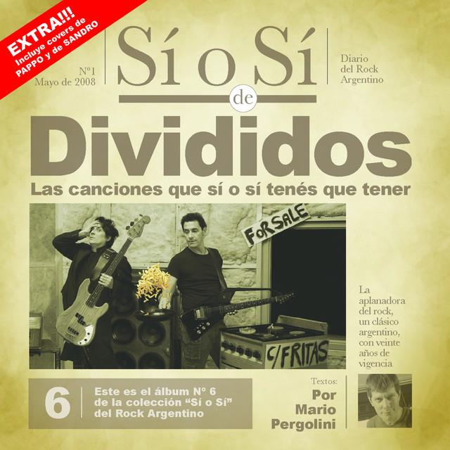 Sí o Sí - Diario del Rock Argentino - Divididos