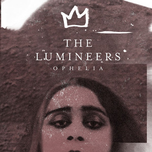 Ophelia - The Lumineers