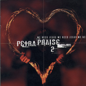 Petra Praise, Vol. 2 (We Need Jesus) album