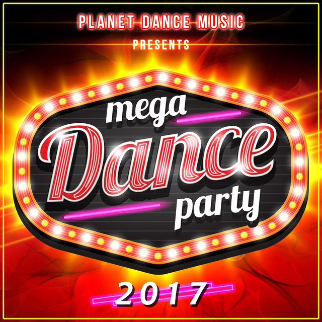 Mega Dance Party 2017 by Various Artists on Spotify