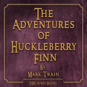 The Adventures of Huckleberry Finn - Mark Twain Audiobook