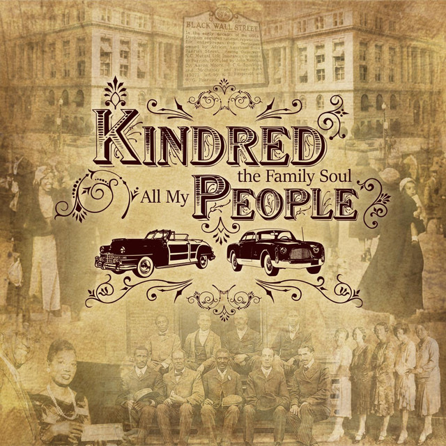 All My People by Kindred The Family Soul on Spotify