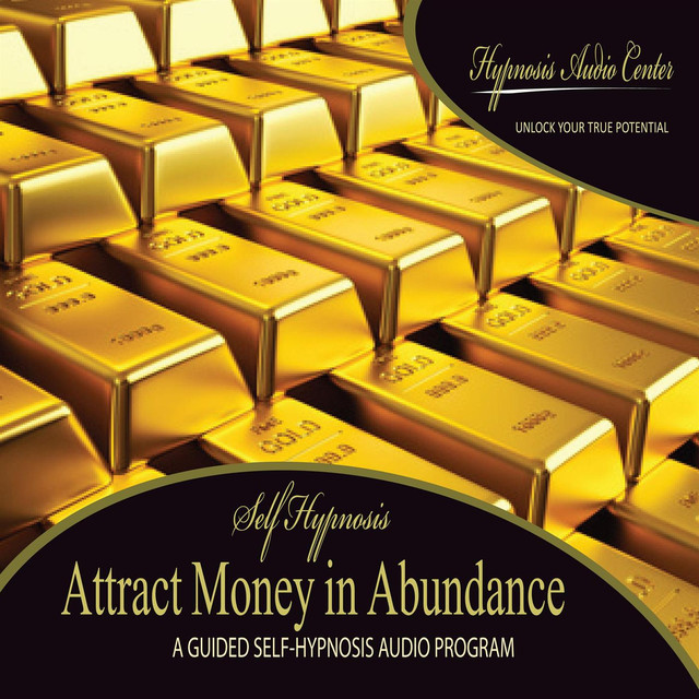 Hypnosis Audio Center — Attract Money in Abundance: Guided