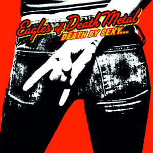 Eagles of Death Metal, I Want You So Hard (Boy's Bad News) på Spotify