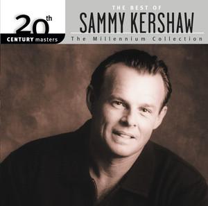 Best Of Sammy Kershaw: 20th Century Masters: The Millennium Collection album