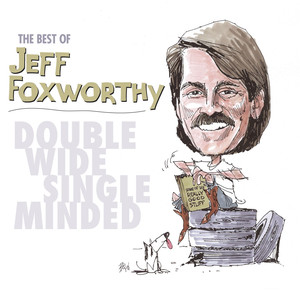 The Best of Jeff Foxworthy: Double Wide Single Minded