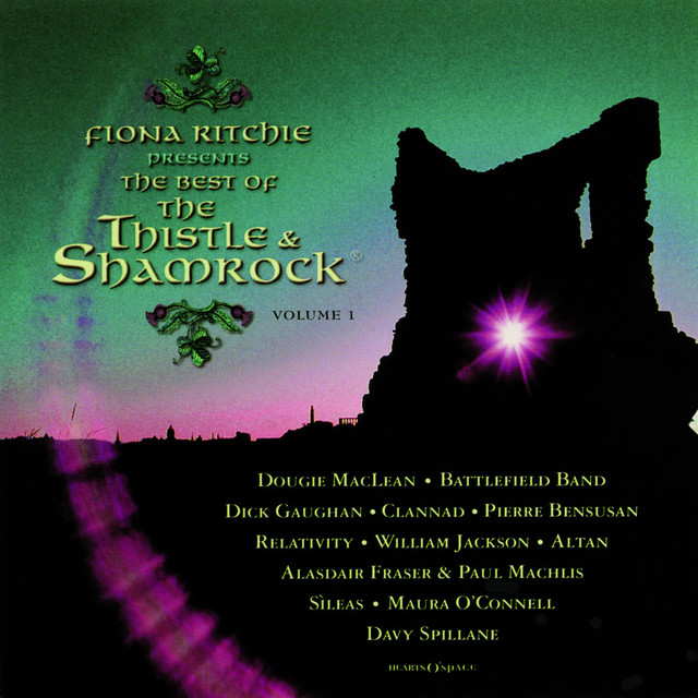 Fiona Ritchie Presents the Best of Thistle & Shamrock Volume 1