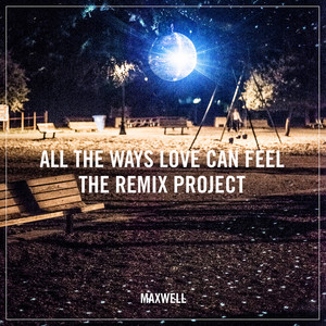 All the Ways Love Can Feel (Remixes)
