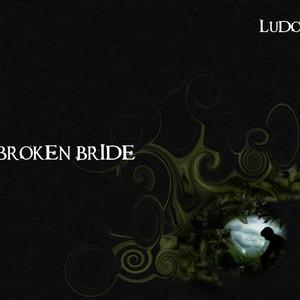 Broken Bride - Ludo