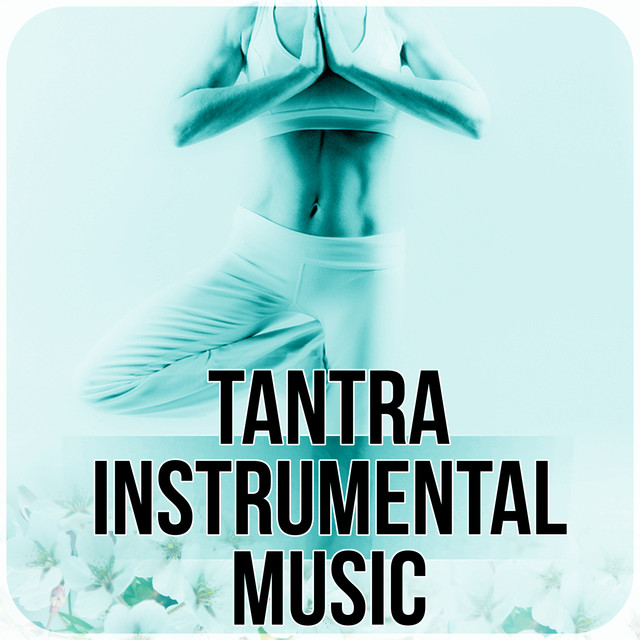Tantra Instrumental Music - Good Time with New Age, Background Music and  Relaxation Sounds, Total Chill Out Music