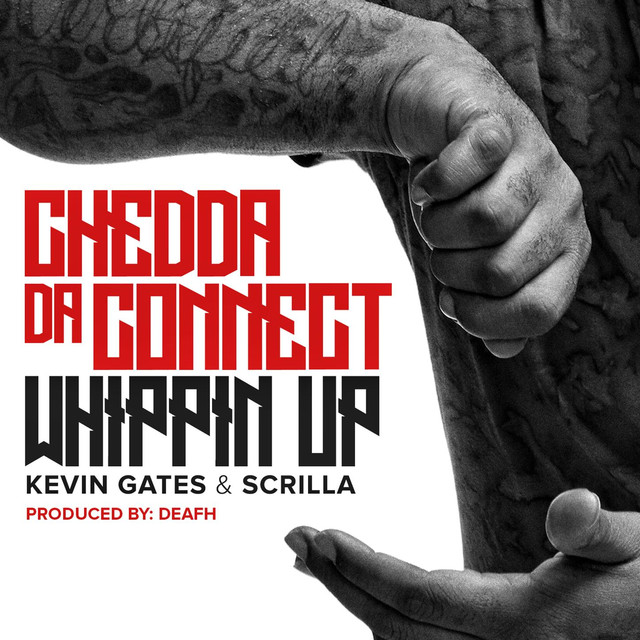 Whippin Up (feat. Kevin Gates & Scrilla)