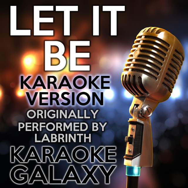 Let It Be Karaoke Version Originally Performed By Labrinth By