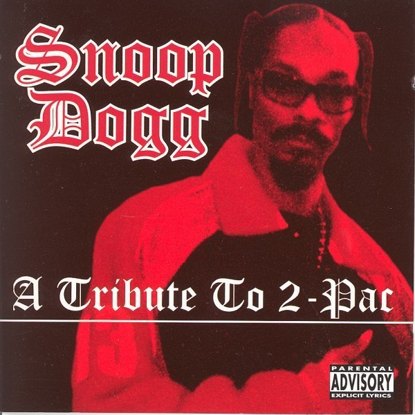A Tribute To 2Pac by Snoop Dogg on Spotify