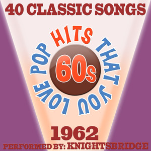 60s Pop Songs That You Love-1962-40 Classic Hits Albumcover