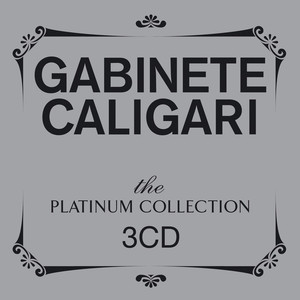The Platinum Collection: Gabinete Caligari - Gabinete Caligari
