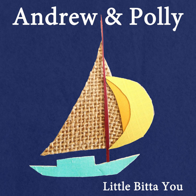 Little Bitta You by Andrew & Polly