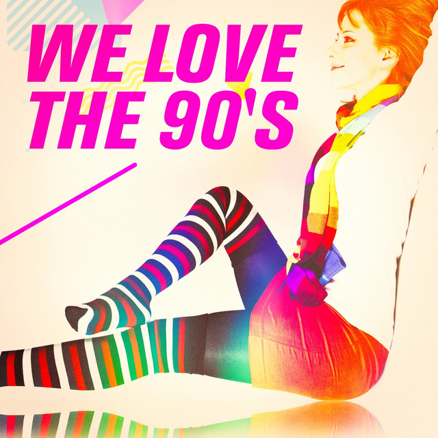 We Love The 90S By 90S Maniacs On Spotify-8648