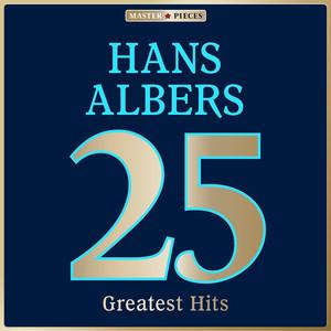 Masterpieces Presents Hans Albers: 25 Greatest Hits album