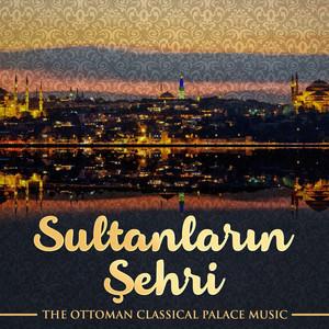 Sultanların Şehri (The Ottoman Classical Palace Music) Albümü