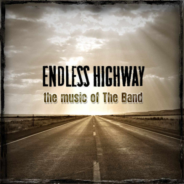 Various Artists Endless Highway: The Music of The Band album cover