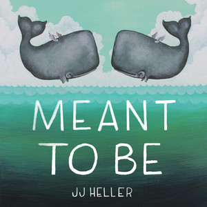 Meant to Be - JJ Heller