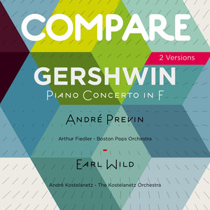 Gershwin: Piano Concerto in F Major, André Previn vs. Earl Wild (Compare 2 Versions) album