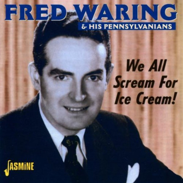 Fred Waring & His Pennsylvanians We All Scream for Ice Cream! album cover