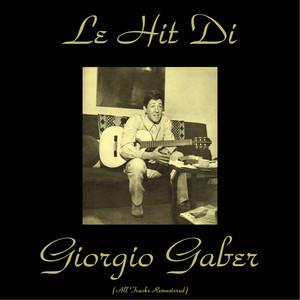 Le hit di Giorgio Gaber (All Tracks Remastered) album