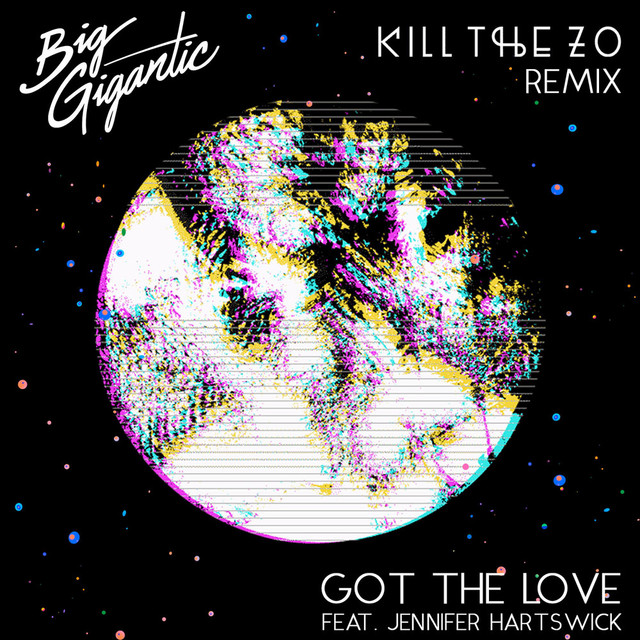 Got The Love (Kill The Zo Remix)