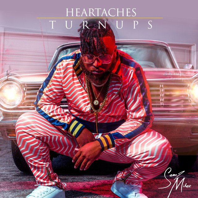 Album cover for Heartaches & Turnups by Sean2 Miles
