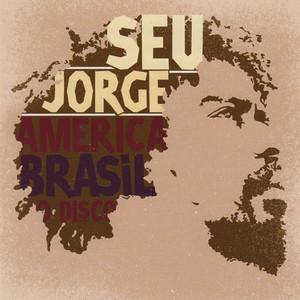 America Brasil O Disco - Seu Jorge