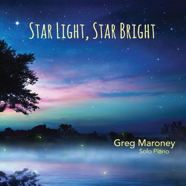 Star Light Star Bright >> Star Light Star Bright By Greg Maroney On Spotify