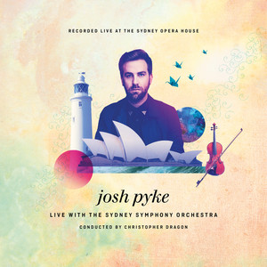 Josh Pyke, Sydney Symphony Orchestra, Christopher Dragon Middle Of The Hill - Live At The Sydney Opera House cover