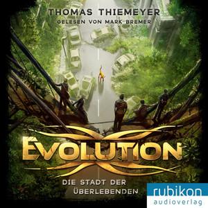 Evolution (1). Die Stadt der Überlebenden Hörbuch kostenlos