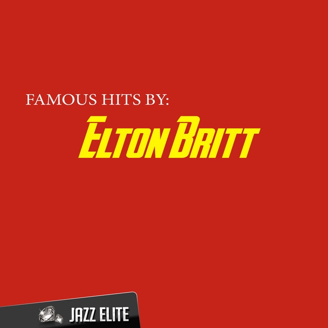 Elton Britt Famous Hits by Elton Britt album cover