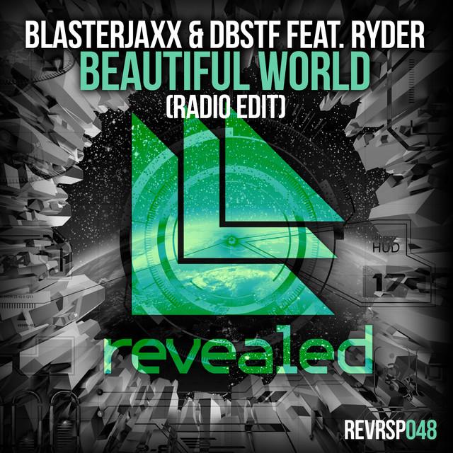 Beautiful World Radio Edit By Blasterjaxx On Spotify