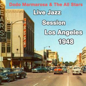 Dodo Marmarosa & The All Stars - Live Jazz Session Los Angeles 1947 album