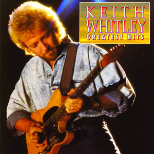 Greatest Hits - Keith Whitley