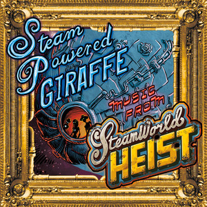 Music from SteamWorld Heist - Steam Powered Giraffe