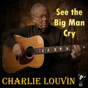 See the Big Man Cry album
