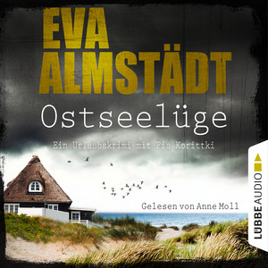 Ostseelüge - Ein Urlaubskrimi mit Pia Korittki 3 (Ungekürzt) Hörbuch kostenlos