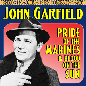 Pride Of The Marines & Blood On The Sun (Original Radio Broadcast)