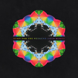 Hymn For The Weekend  - Coldplay