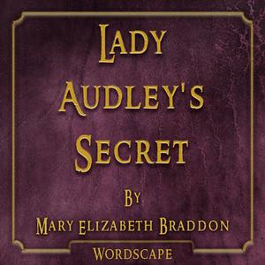 Lady Audley's Secret (By Mary Elizabeth Braddon)