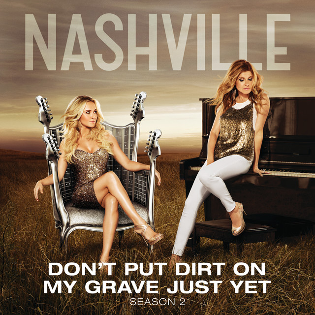 Don't Put Dirt On My Grave Just Yet, a song by Nashville